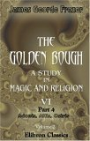 Adonis Attis Osiris, Vol 2 The Golden Bough: A Study in Magic and Religion, Part 4