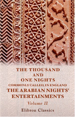 The Thousand and One Nights: Commonly Called, in England, The Arabian Nights' Entertainments, Volume II (Paperback)