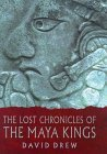 The Lost Chronicles Of The Maya Kings
