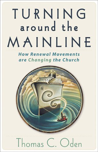 Turning Around the Mainline by Thomas C. Oden