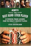 The Best Hand I Ever Played: 52 Winning Poker Lessons from the World's Greatest Players