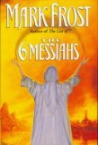 The 6 Messiahs by Mark Frost
