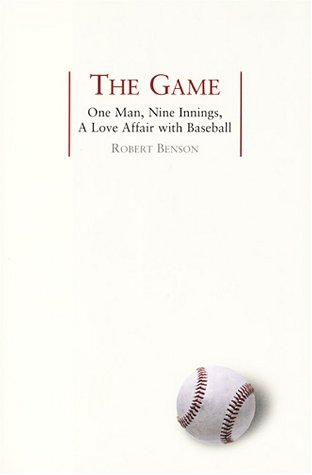 The Game: One Man, Nine Innings, A Love Affair with Baseball