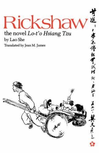 Rickshaw: The Novel Lo-t'o Hsiang Tzu