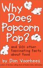 Why Does Popcorn Pop?: And 201 Other Fascinating Facts about Food