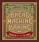 The Complete Guide to Bread Machine Baking by Kristi Fuller