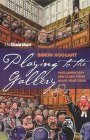 Playing To The Gallery by Simon Hoggart