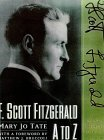 F. Scott Fitzgerald A to Z: The Essential Reference to His Life & Work