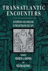 Transatlantic Encounters: Europeans and Andeans in the Sixteenth Century