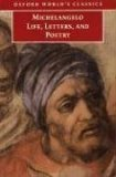 Michelangelo Life, Letters, and Poetry by Michelangelo Buonarroti