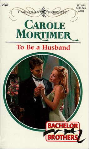 To Be A Husband by Carole Mortimer