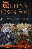 Queen's Own Fool: A Novel of Mary Queen of Scots