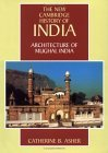 The New Cambridge History of India, Volume 1, Part 4: Architecture of Mughal India