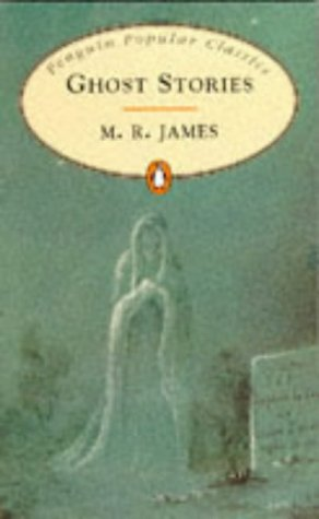 Ghost Stories by Montague Rhodes James