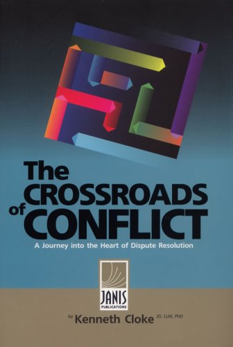 The Crossroads Of Conflict by Kenneth Cloke