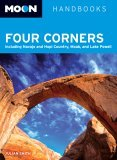 Four Corners: Including Navajo and Hopi Country, Moab, and Lake Powell (Moon Handbooks)