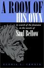 A Room of His Own: In Search of the Feminine in the Novels of Saul Bellow
