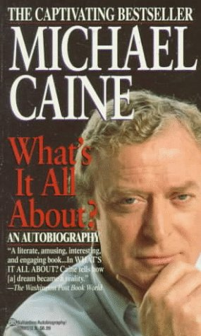 What's It All About by Michael Caine