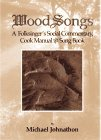 Wood Songs: A Folksingers Social Commentary, Cook Manual & Song Book Michael Johnathon