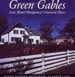 Green Gables: Lucy Maud Montgomery's Favourite Places