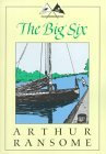The Big Six (Swallows and Amazons, #9)