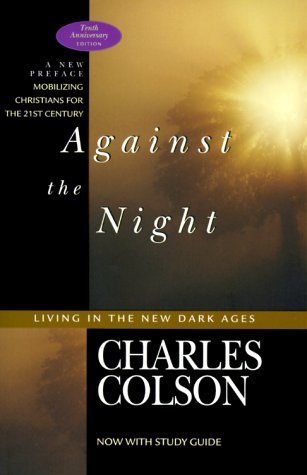 Against the Night by Charles W. Colson