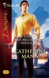 Under the Millionaire's Influence (Beachcombers, #2) (Silhouette Desire, #1787)