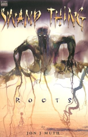 Swamp Thing: Roots Swamp Thing