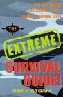The Extreme Survival Guide: Real Life Stories, Survival Skills to Learn, Fantasy Survival Tests!