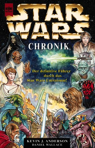 Star Wars   Die Ultimative Chronologie. Der Definitive Führer... by Kevin J. Anderson