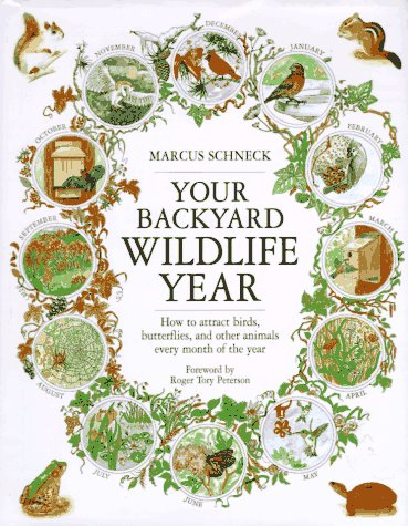 Your Backyard Wildlife Year by Marcus Schneck