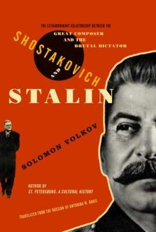 Shostakovich and Stalin by Solomon Volkov