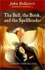 Bell, the Book, and the Spellbinder (John Bellairs Mysteries (Sagebrush))