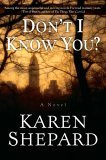 Don't I Know You? by Karen Shepard