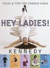 Hey Ladies! Tales and Tips for Curious Girls