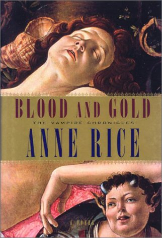 Blood and Gold by Anne Rice