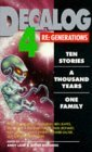 Decalog 4: Re-Generations (Doctor Who Decalog Short Story Anthology Series)