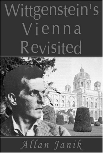 Wittgenstein's Vienna Revisited by Allan Janik