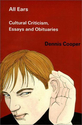 All Ears by Dennis Cooper