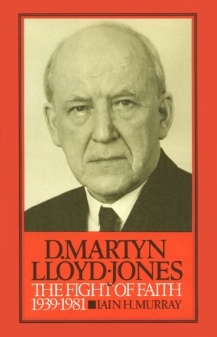 D. Martyn Lloyd-Jones by Lain H. Murray