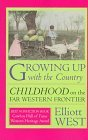 Growing Up with the Country: Childhood on the Far Western Frontier