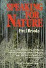 Speaking for Nature: How Literary Naturalists from Henry Thoreau to Rachel Carson Ha