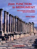 From Function to Monument: Urban Landscapes of Roman Palestine, Syria, and Provincia Arabia