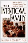 The Intentional Family: How to Build Family Ties in Our Modern World