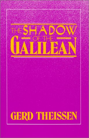 Shadow of the Galilean by Gerd Theissen
