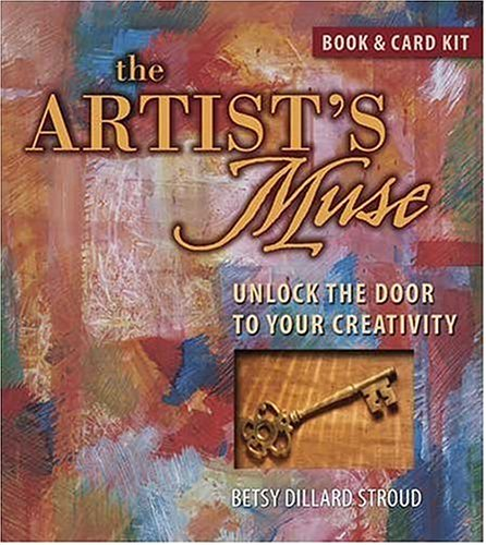 The Artist's Muse: Unlock the Door to Your Creativity [With Cards]