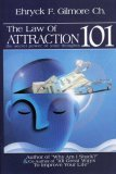 The Law of Attraction 101: The Secret Power Of Your Thoughts