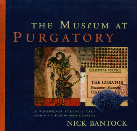 The Museum at Purgatory [With Special and Usable Stamps] by Nick Bantock