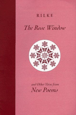 The Rose Window and Other Verse from New Poems: An Illustrated Selection