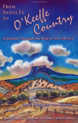 From Santa Fe to O'Keeffe Country: A Journey Through the Soul of New Mexico